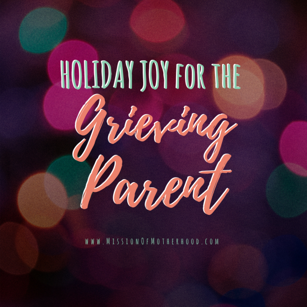 holiday joy for the grieving parent