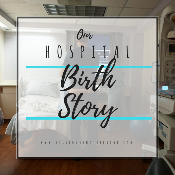Our Hospital Birth Story