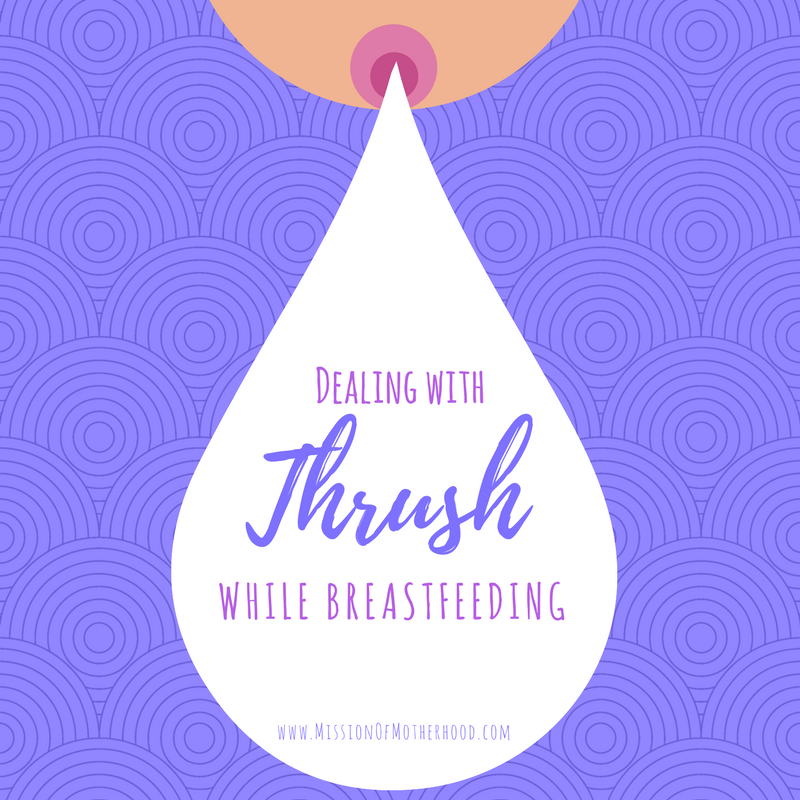 Dealing With Thrush While Breastfeeding Mission Of Motherhood