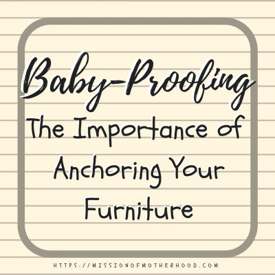 Baby-Proofing: The Importance of Anchoring Your Furniture