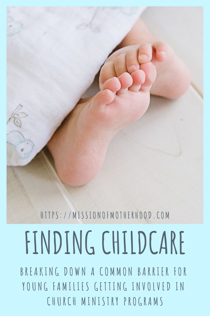 Finding Childcare: BREAKING DOWN A COMMON BARRIER FOR YOUNG FAMILIES GETTING INVOLVED IN CHURCH MINISTRY PROGRAMS