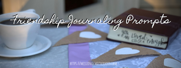 Friendship Journaling Prompts