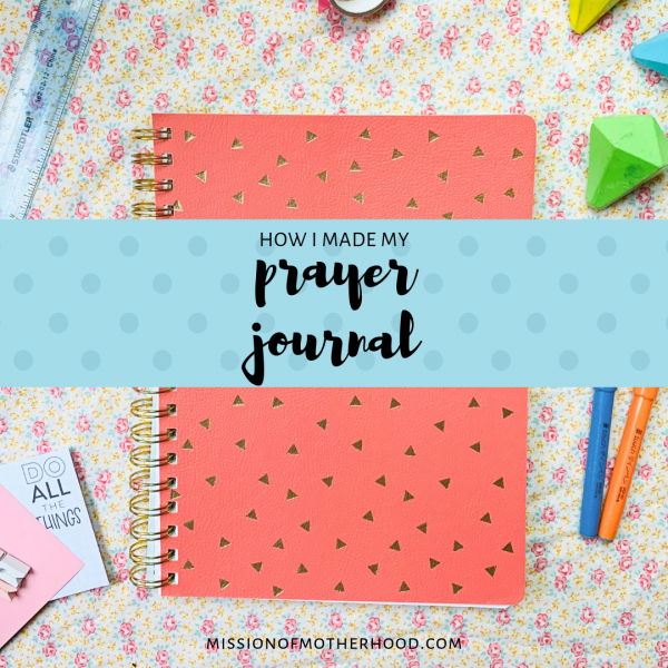 how i made my prayer journal 2 - missionofmotherhood.com