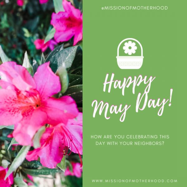 Happy May Day - www.missionofmotherhood.com